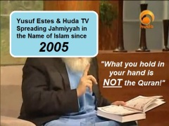 Yusuf Estes and Huda TV: Cooperating to Spread the Falsehood of the Jahmiyyah Since 2005.